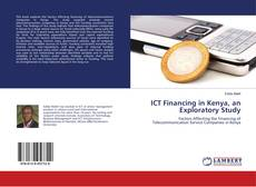 Bookcover of ICT Financing in Kenya, an Exploratory Study