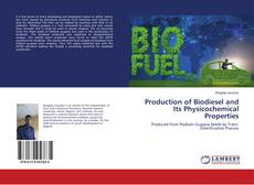 Bookcover of Production of Biodiesel and Its Physicochemical Properties