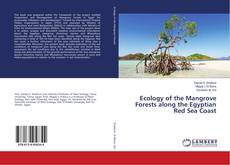 Bookcover of Ecology of the Mangrove Forests along the Egyptian Red Sea Coast
