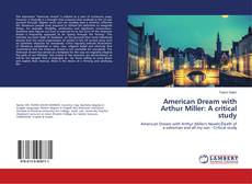 Bookcover of American Dream with Arthur Miller: A critical study