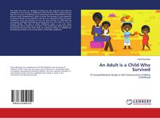 Bookcover of An Adult is a Child Who Survived