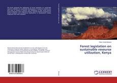 Обложка Forest legislation on sustainable resource utilization, Kenya