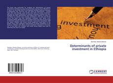 Обложка Determinants of private investment in Ethiopia