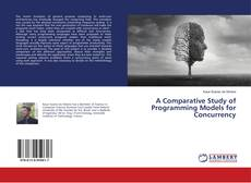Bookcover of A Comparative Study of Programming Models for Concurrency
