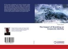 The Impact of Branding on Corporate Identity kitap kapağı