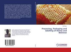 Buchcover von Processing, Packaging and labelling of Honey and Beeswax