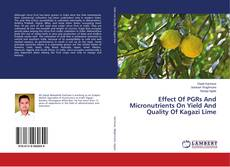 Bookcover of Effect Of PGRs And Micronutrients On Yield And Quality Of Kagazi Lime