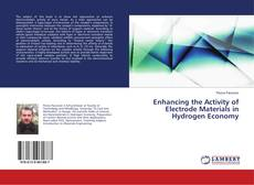 Bookcover of Enhancing the Activity of Electrode Materials in Hydrogen Economy
