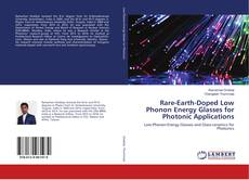 Bookcover of Rare-Earth-Doped Low Phonon Energy Glasses for Photonic Applications