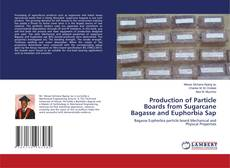 Couverture de Production of Particle Boards from Sugarcane Bagasse and Euphorbia Sap