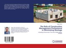 The Role of Construction Management Professional in Minimizing Wastage的封面