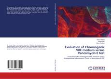 Bookcover of Evaluation of Chromogenic VRE medium versus Vancomycin E test
