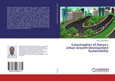 Portada del libro de Catastrophies of Kenya's Urban Growth Development Sustainability