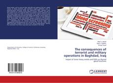Bookcover of The consequences of terrorist and military operations in Baghdad, Iraq
