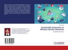 Bookcover of Bandwidth Estimation in Wireless Ad Hoc Networks