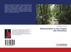 Обложка Deforestation in the Tropics (An Overview)