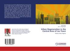 Bookcover of Urban Regeneration in the Central Area of Jos Town