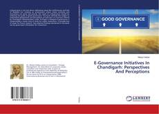 Обложка E-Governance Initiatives In Chandigarh: Perspectives And Perceptions
