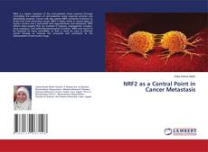 Copertina di NRF2 as a Central Point in Cancer Metastasis