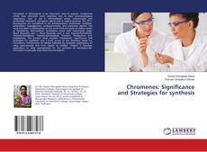 Bookcover of Chromenes: Significance and Strategies for synthesis