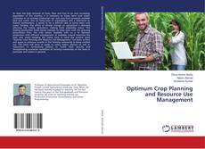 Bookcover of Optimum Crop Planning and Resource Use Management
