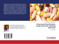 Bookcover of Drug lead identification using molecular docking approach
