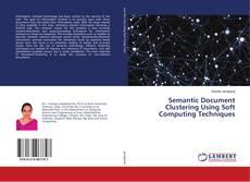 Couverture de Semantic Document Clustering Using Soft Computing Techniques