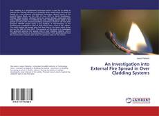 Bookcover of An Investigation into External Fire Spread in Over Cladding Systems