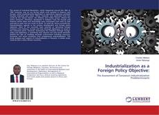 Bookcover of Industrialization as a Foreign Policy Objective: