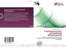 Bookcover of 4-hydroxymuconic-semialdehyde dehydrogenase