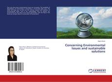 Bookcover of Concerning Environmental Issues and sustainable solutions