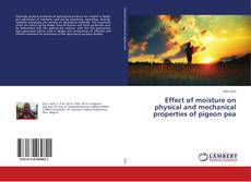 Portada del libro de Effect of moisture on physical and mechanical properties of pigeon pea