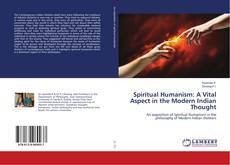 Bookcover of Spiritual Humanism: A Vital Aspect in the Modern Indian Thought