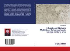 Bookcover of Educational Status & Mobility of Scheduled caste women in Rural area
