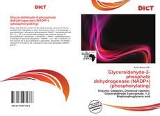 Bookcover of Glyceraldehyde-3-phosphate dehydrogenase (NADP+) (phosphorylating)