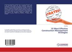 Bookcover of 10 Most Effective Construction Management Strategies