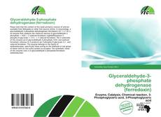 Capa do livro de Glyceraldehyde-3-phosphate dehydrogenase (ferredoxin)