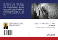Bookcover of Elephant movement and its impacts