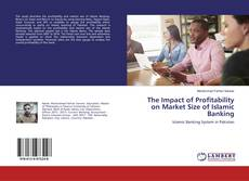 Bookcover of The Impact of Profitability on Market Size of Islamic Banking