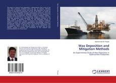 Wax Deposition and Mitigation Methods kitap kapağı