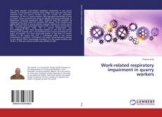 Bookcover of Work-related respiratory impairment in quarry workers