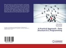 Bookcover of A Practical Approach : Data Structure & C Programming