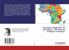 Couverture de Economic Integration in East Africa : The Case Of Ethiopia and Kenya
