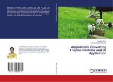 Bookcover of Angiotensin Converting Enzyme Inhibitor and its Application