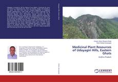 Medicinal Plant Resources of Udayagiri Hills, Eastern Ghats的封面