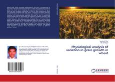 Portada del libro de Physiological analysis of variation in grain growth in wheat