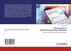 Bookcover of The impact of telecommunication business
