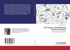 Bookcover of The Future of Marketing Communication