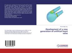 Portada del libro de Development of a new generation of artificial heart valve