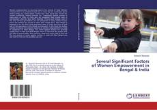 Bookcover of Several Significant Factors of Women Empowerment in Bengal & India